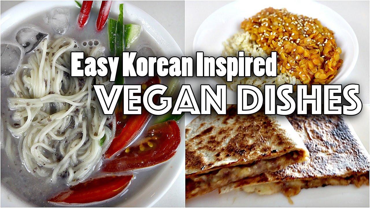 Easy Vegan Korean Inspired Recipes Must Try Youtube