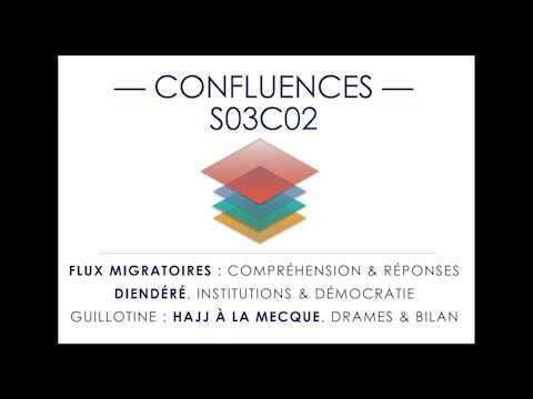 Confluences S03C02 - Flux Migratoires - Diendere - Hajj