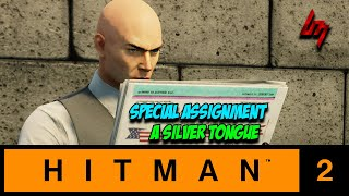 A SILVER TONGUE - Hitman 2 (Special Assignment)