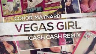 Conor Maynard - Vegas Girl (Cash Cash Remix)