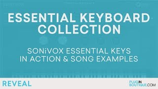 SONiVOX Essential Keyboard Collection | Great Sounding Keys For FL Studio Ableton Logic