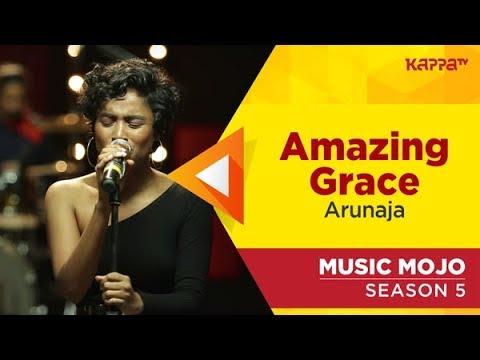 Download Amazing Grace - Arunaja - Music Mojo Season 5 - Kappa TV