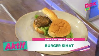 Aktif (2021) | Sarapan Sihat (Ep 16) – Burger Sihat