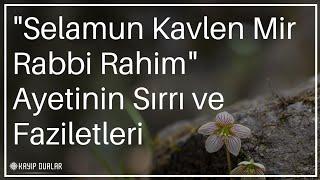 """""""Selamun Kavlen Mir Rabbi Rahim"""" Ayetinin Sırrı ve Faziletleri   Kayıp Dualar"""