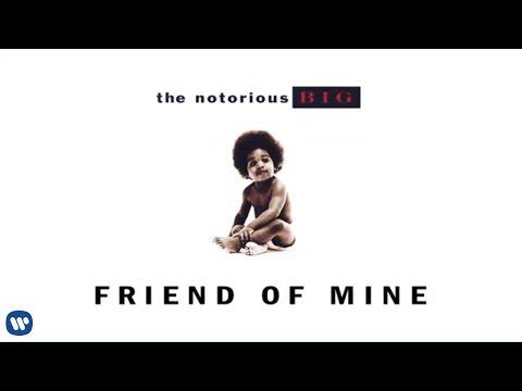 The Notorious B.I.G. - Friend Of Mine (Official Audio)
