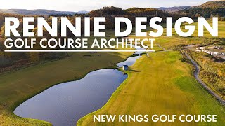 New Kings Golf Course designed by Rennie Design Ltd.