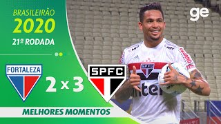 FORTALEZA 2 X 3 SÃO PAULO | MELHORES MOMENTOS | 21ª RODADA BRASILEIRÃO 2020 | ge.globo