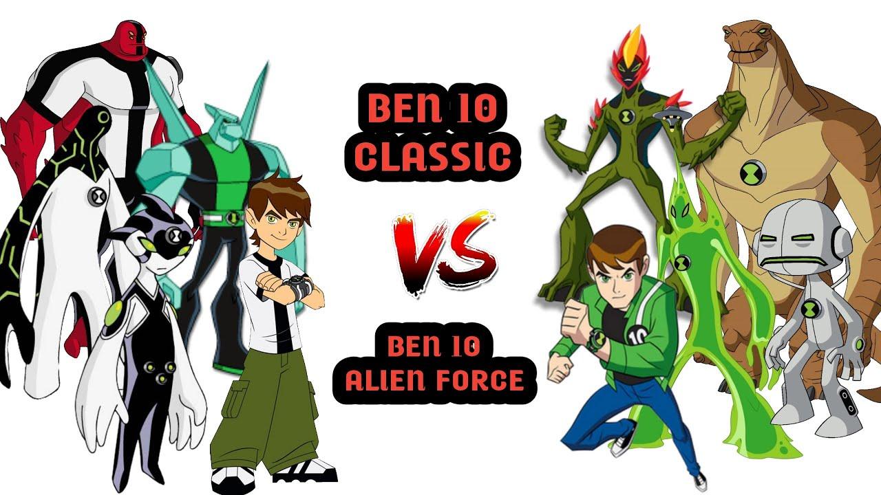 Ben 10 Classic Vs Ben 10 Alien Force Who Is Best In Hindi By Lightdetail Youtube