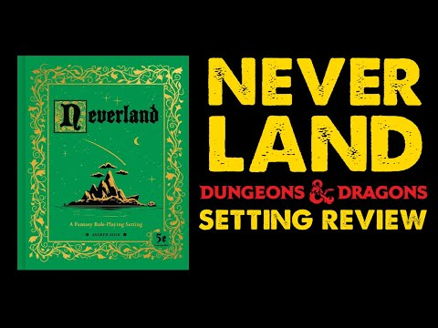 Neverland: DnD Fantasy Setting Review