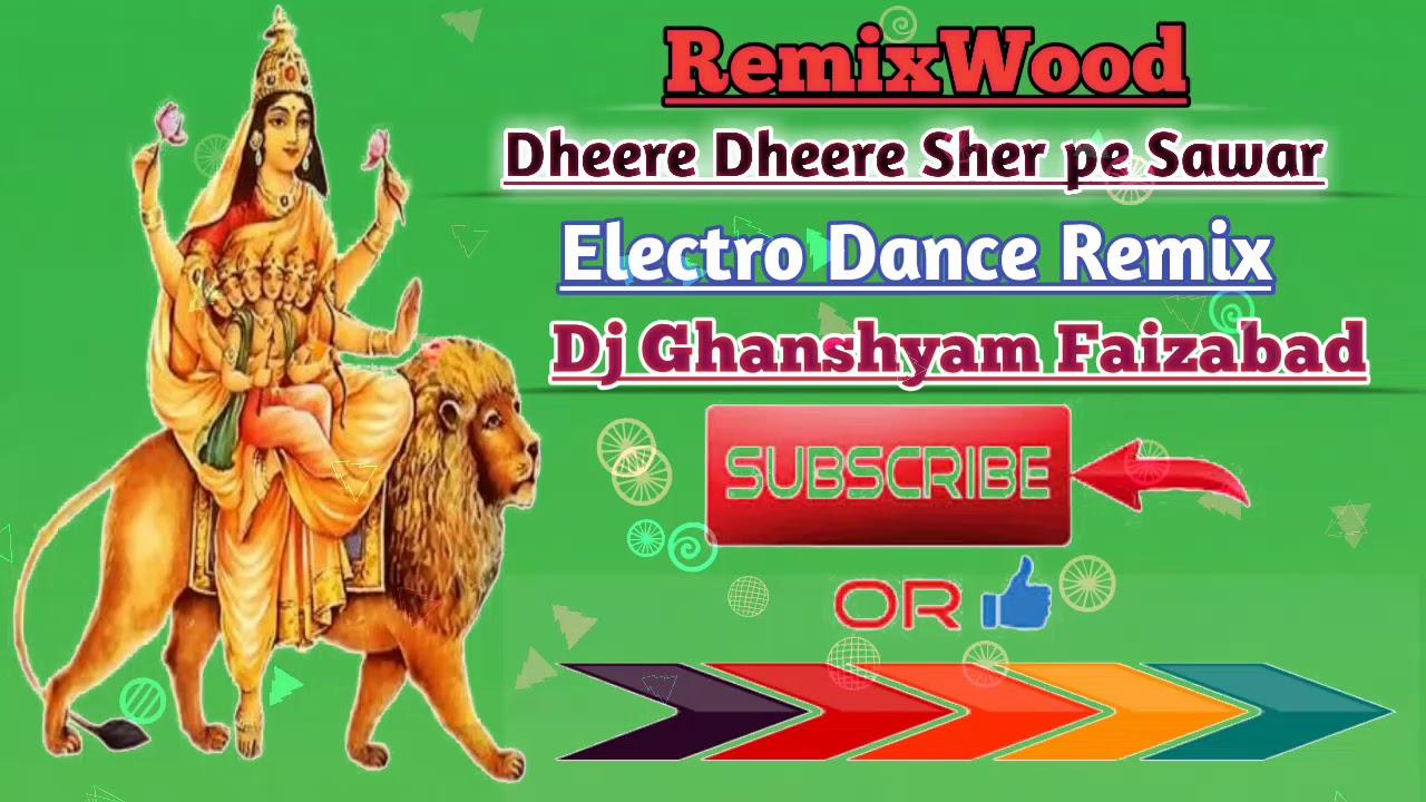 Dheere Dheere Sher Pe Sawar Electro Remix Dj Ghanshyam Faizabad