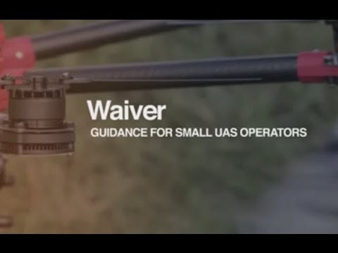 Waiver Guidance for Small UAS Operators