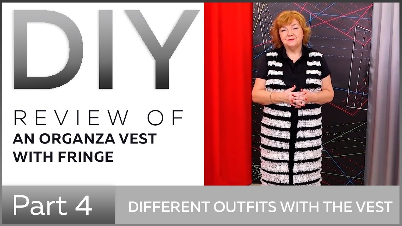 [VIDEO] - DIY: Review of an organza vest with fringe. Different outfits with the vest. 5
