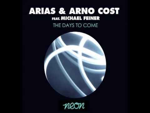 Arias & Arno Cost feat Michael Feiner - The Days To Come