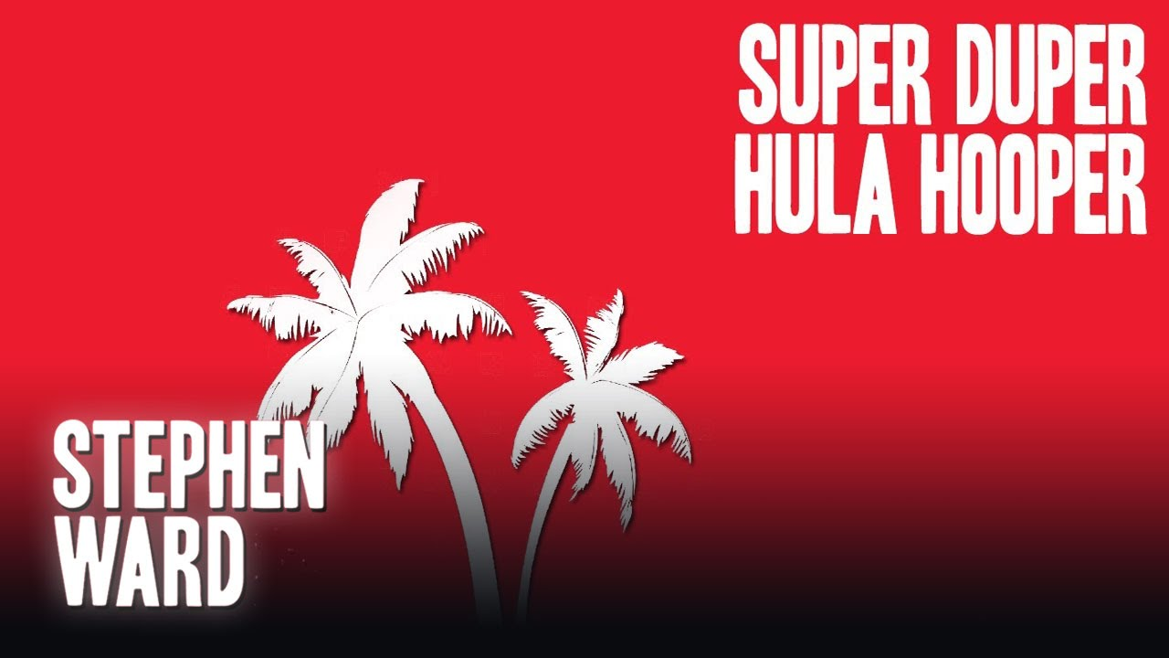 Stephen Ward Cast Album Super Duper Hula Hooper