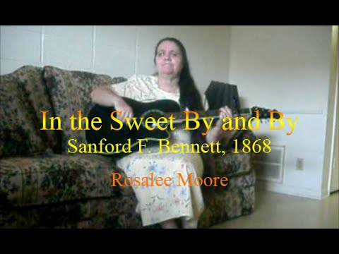 """Sanford F. Bennett - """"In the Sweet By and By Cover""""  - Rosalee Moore"""