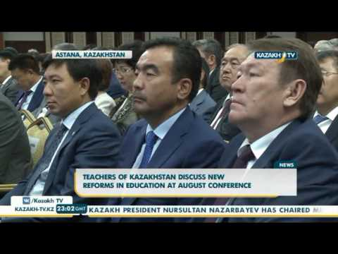 Teachers of Kazakhstan discuss new reforms in education at August conference - Kazakh TV
