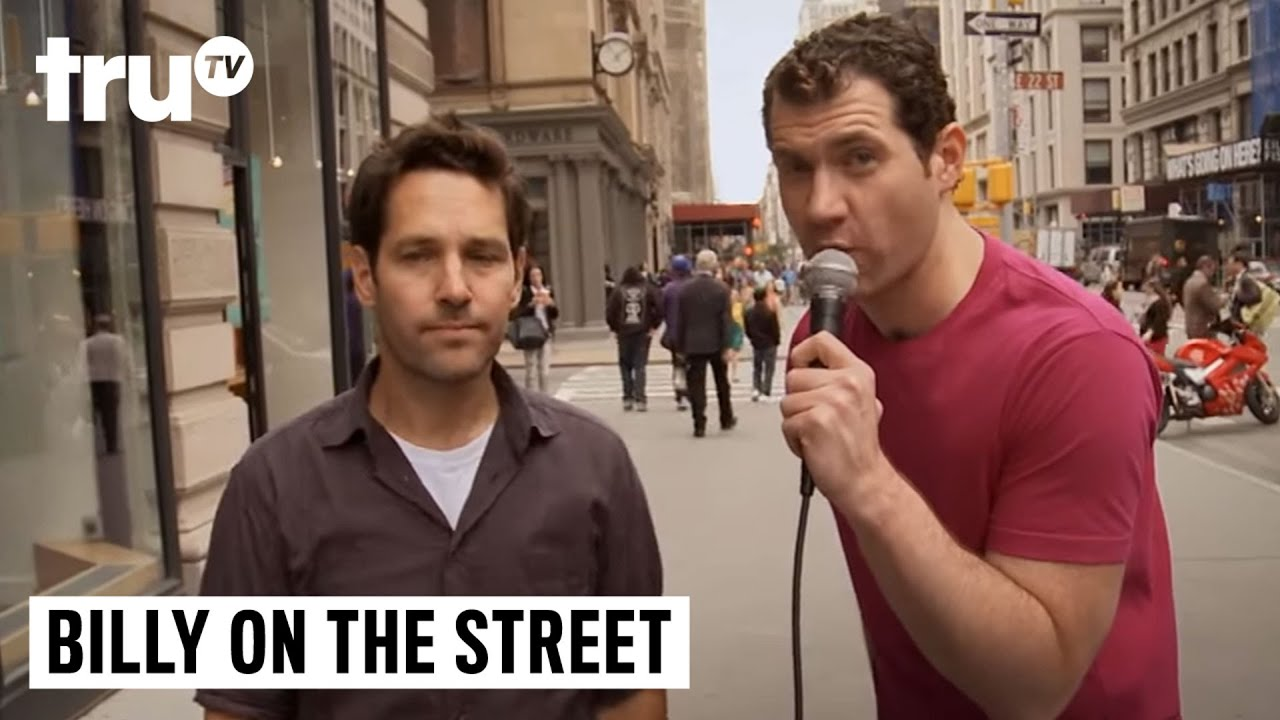 Billy on the Street - Would You Have Sex with Paul Rudd ...
