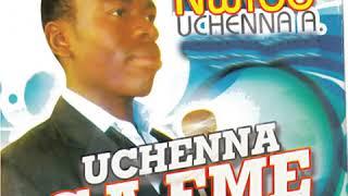 Nwibo Uchenna A. Okwanu Uche Chukwu Audio.mp3