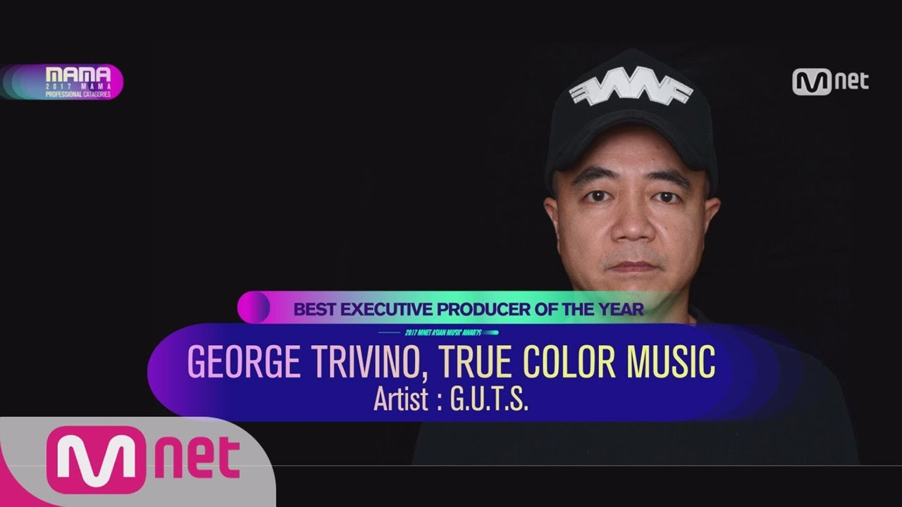 2017 mama professional categoriesbest executive producer of the year_georgetrivinotruecolormusic - Executive Producer Music