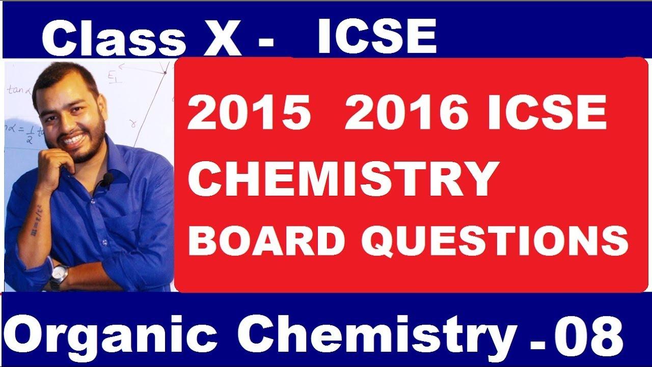 Organic 08 :ICSE 10 ORGANIC CHEMISTRY BOARD QUESTIONS 2015 2016