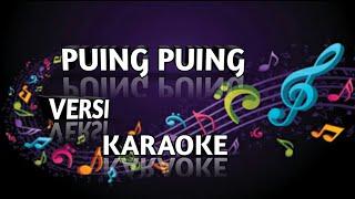 PUING PUING - Rhoma irama veat Noer Halimah versi karaoke