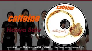 [3.52 MB] Caffeine - Hanya Satu (Official Audio Video)