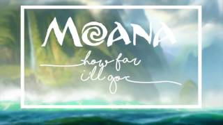 How Far I'll Go Lyrics- Moana/auliʻi Cravalho Movie Version