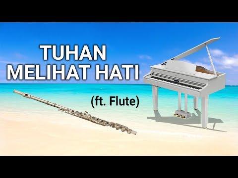 Piano & flute Worship - Tuhan Melihat Hati