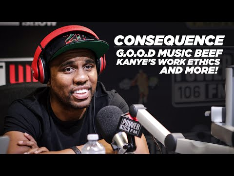 Consequence Talks Kanye's Work Ethics, G.O.O.D. Music Beef, 5yr.  Old Son Rapping, And More!