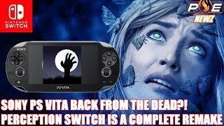Nintendo Switch - Perception is a Complete Remake! Sony PS Vita Back From the Dead?!