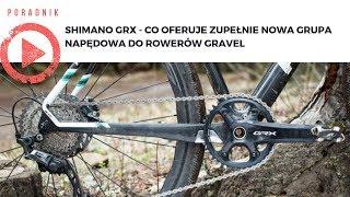 Shimano GRX - co oferuje zupełnie nowa grupa napędowa do rowerów gravel
