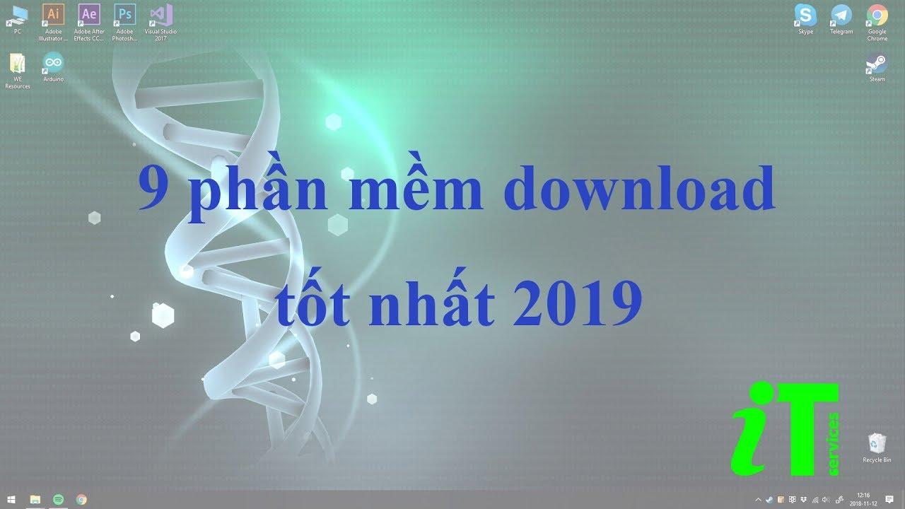 9 phần mềm download tốt nhất 2019 - IT Computer