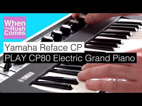 Yamaha Reface CP   PLAY CP80 Electric Grand Piano