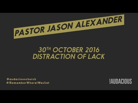 """Jason Alexander - 30th October 2016 - """"The Distraction of Lack"""""""