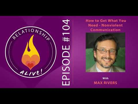 104: How to Get What You Need - Nonviolent Communication with Max Rivers