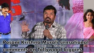 Posani Krishna Murali sensational comments on Tollywood biggies
