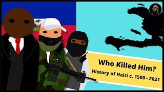 Who Killed Haiti's President? | History of Haiti 5000BC  - 2021