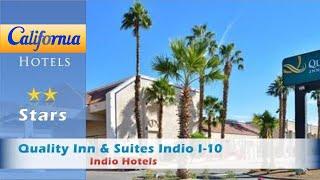Quality Inn & Suites Indio I-10, Indio Hotels - California