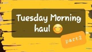 #255🛒🛍 Tuesday Morning haul