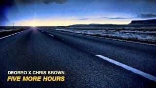 Five More Hours (Radio Edit) Deorro ft. Chris Brown