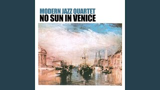 Provided to YouTube by The Orchard Enterprises The Golden Striker · Modern Jazz Quartet No Sun in Venice ℗ 2013 Lumi Entertainment Released on: ...