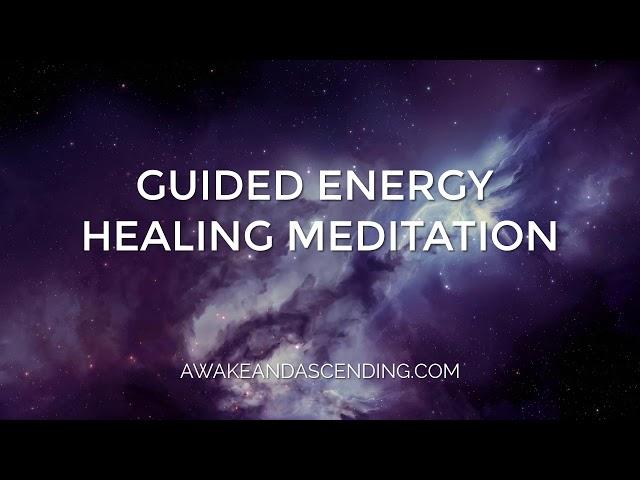 Guided Energy Healing Meditation - Chakra Healing & Balancing Meditation
