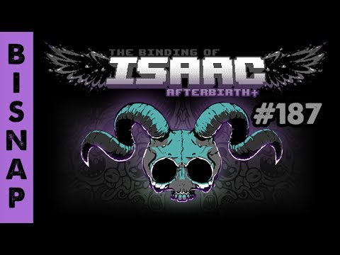 Bisnap Streams Isaac: Afterbirth+ - Part 187
