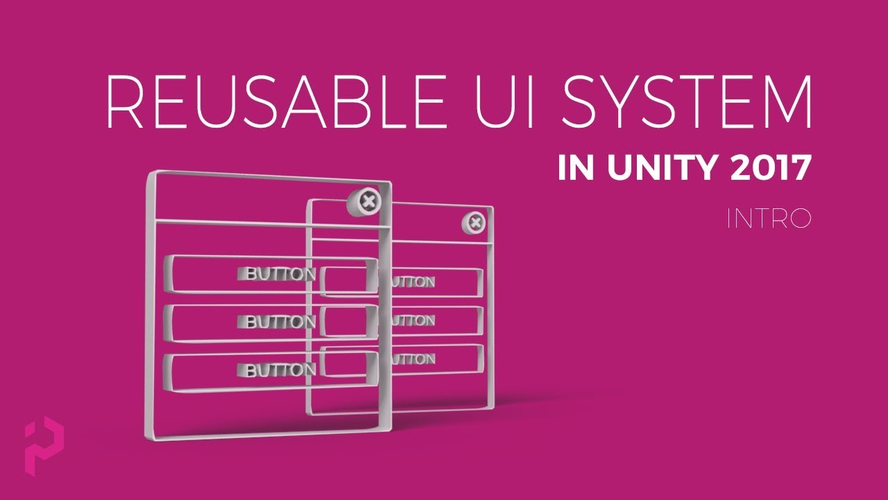 Unity 2017 – Create a Reusable UI System