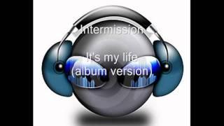 intermission---it-s-my-life-album-version