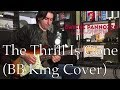 The Thrill is Gone (BB King Cover)