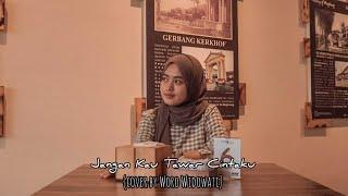 Woro Widowati Jangan Kau Tawar Cintaku - Dhevy Geranium (Cover) Mp3