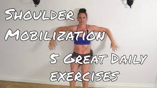 5 Daily Shoulder Mobilization Exercises - Great Results