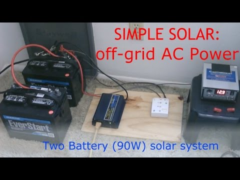 Simple Solar: DIY off-grid AC Power - Two Battery (90 Watt) system - runs a lot (w/power readings)