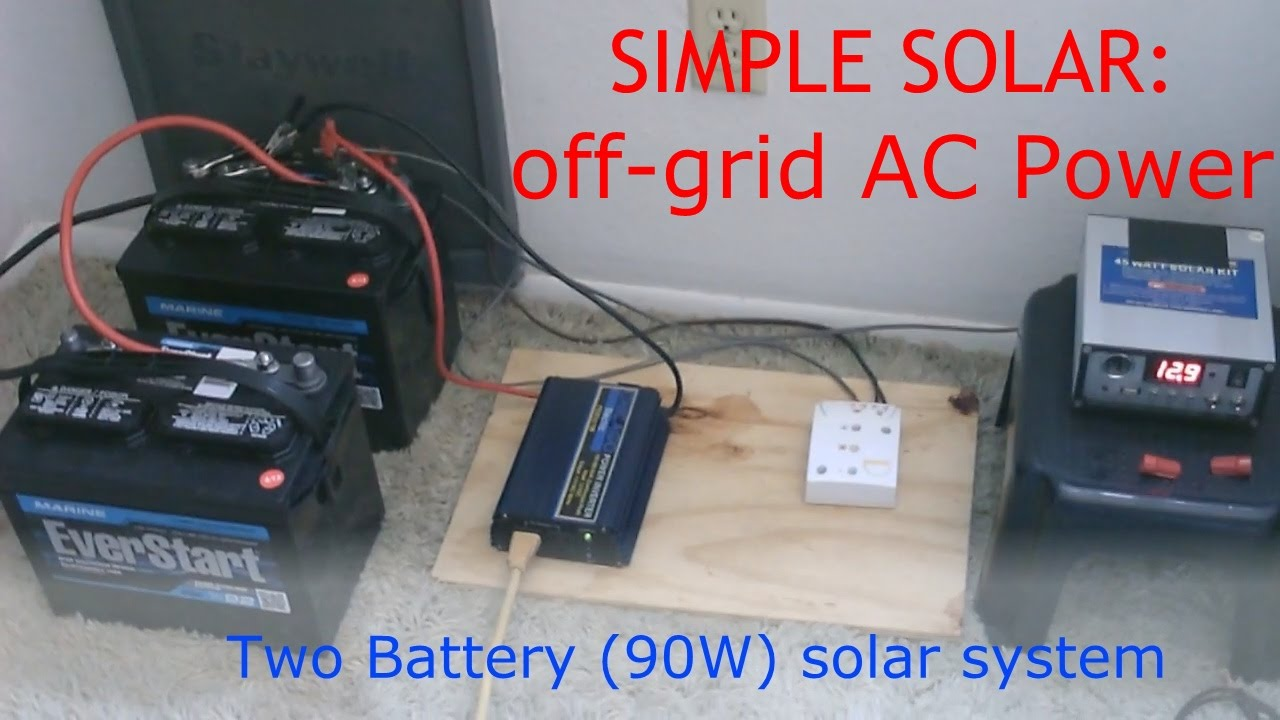 simple solar diy off grid ac power two battery 90 watt system runs a lot w power readings youtube [ 1280 x 720 Pixel ]